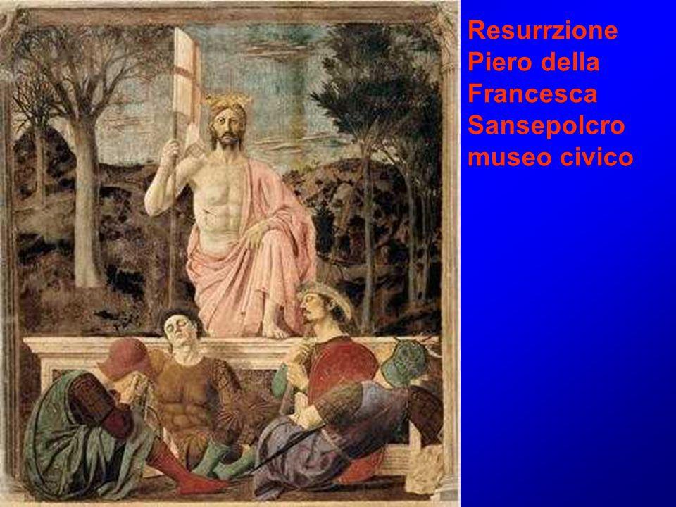 Resurrzione Piero della Francesca Sansepolcro museo civico