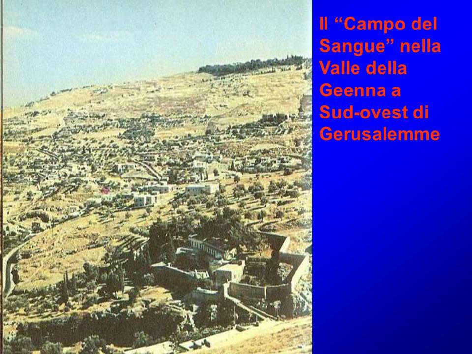 Il Campo del Sangue nella Valle della Geenna a Sud-ovest di Gerusalemme