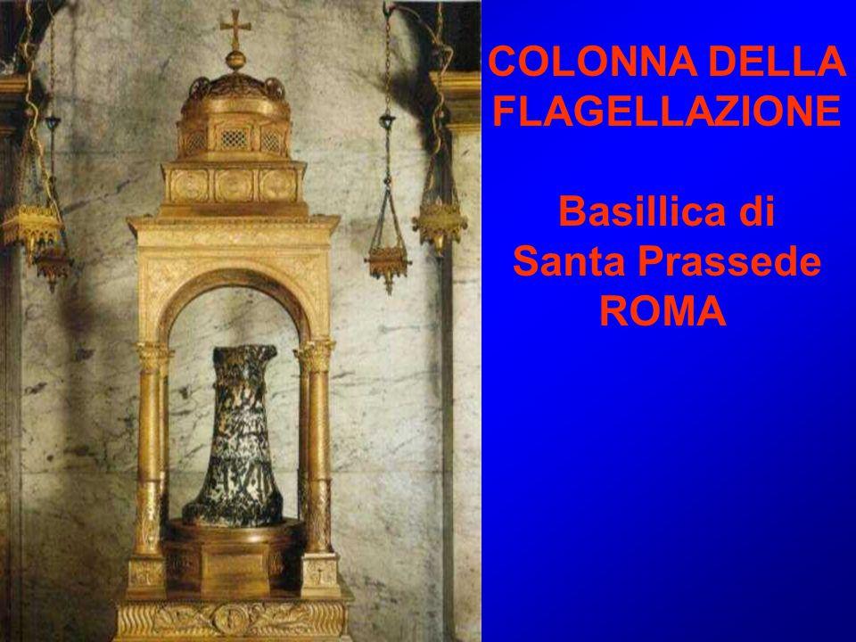 COLONNA DELLA FLAGELLAZIONE Basillica di Santa Prassede ROMA