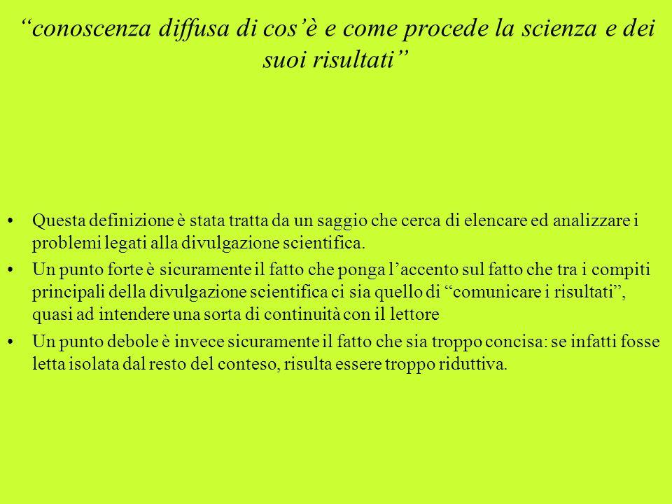 conoscenza diffusa di cos'è e come procede la scienza e dei suoi risultati