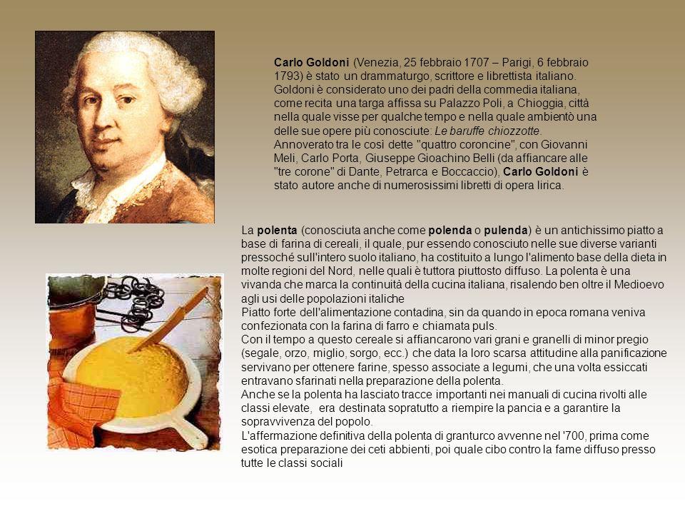 Carlo Goldoni (Venezia, 25 febbraio 1707 – Parigi, 6 febbraio 1793) è stato un drammaturgo, scrittore e librettista italiano.