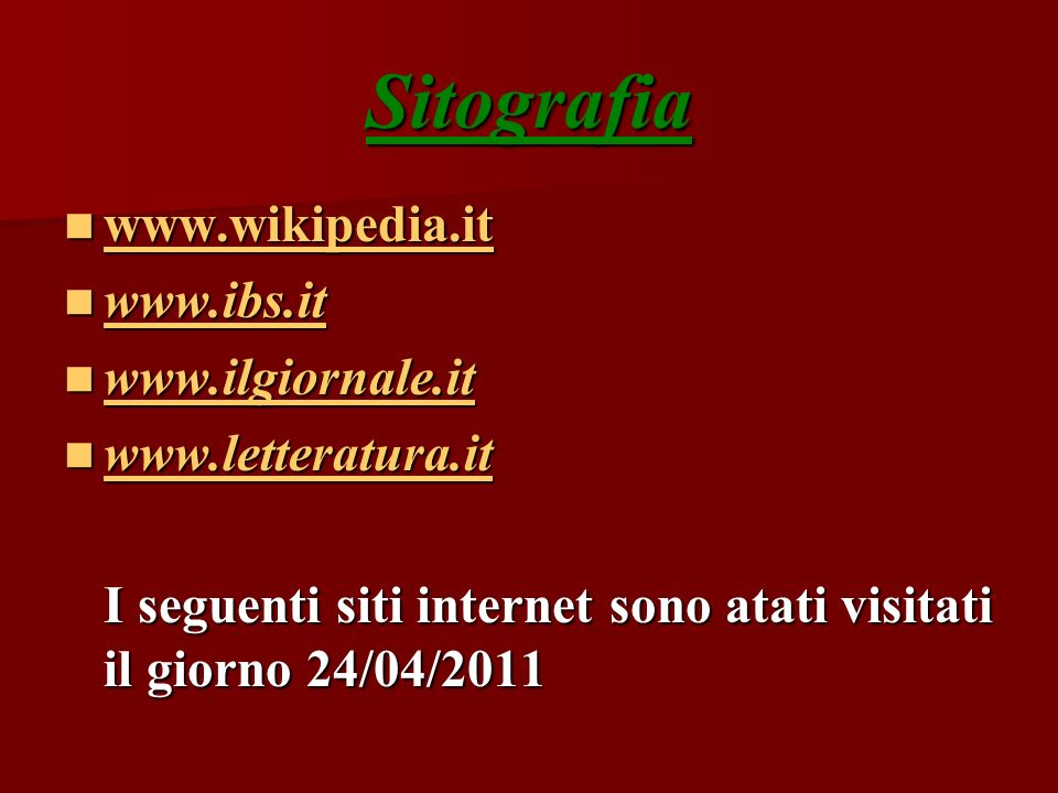 Sitografia www.wikipedia.it www.ibs.it www.ilgiornale.it