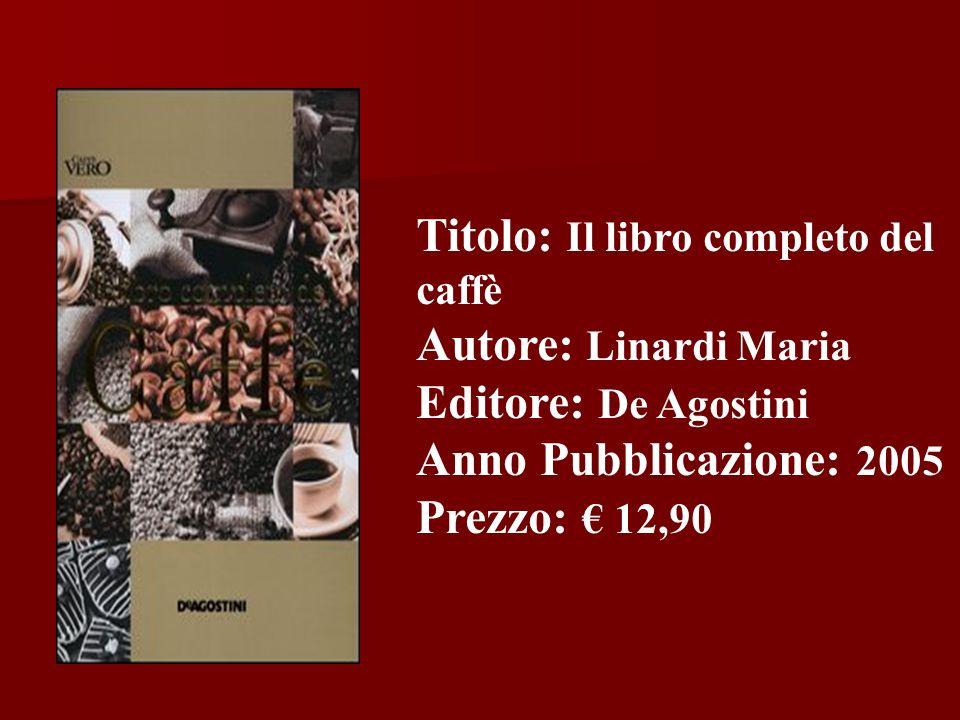 Titolo: Il libro completo del caffè