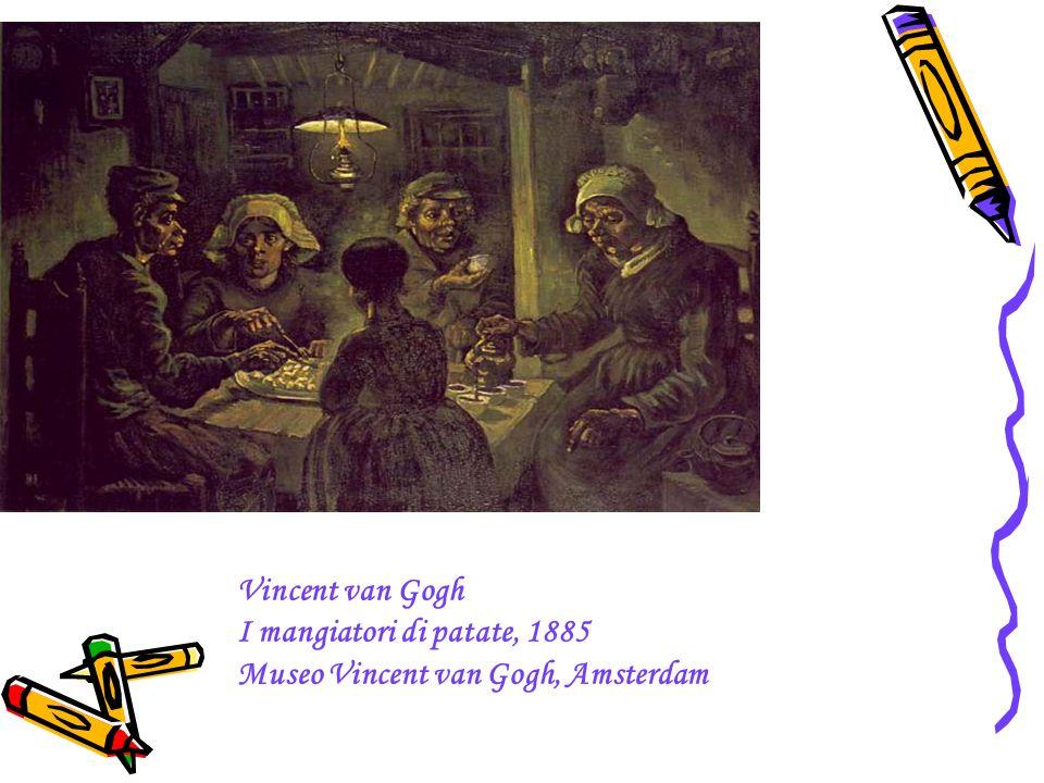 Vincent van Gogh I mangiatori di patate, 1885 Museo Vincent van Gogh, Amsterdam