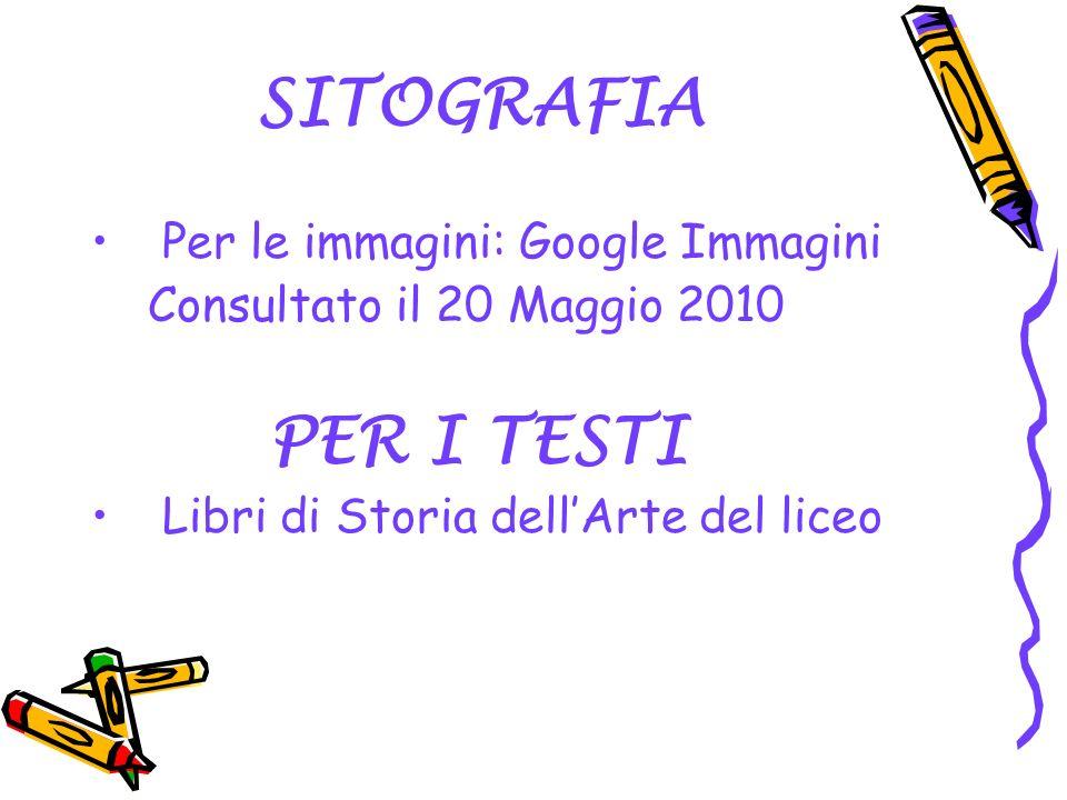 SITOGRAFIA PER I TESTI Per le immagini: Google Immagini