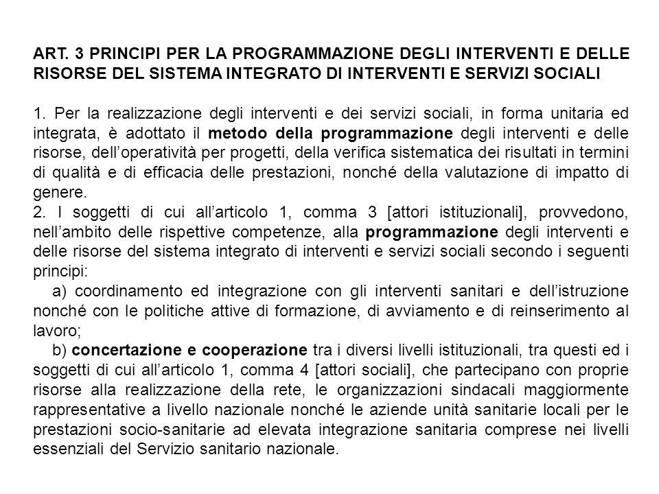 ART. 3 PRINCIPI PER LA PROGRAMMAZIONE DEGLI INTERVENTI E DELLE RISORSE DEL SISTEMA INTEGRATO DI INTERVENTI E SERVIZI SOCIALI