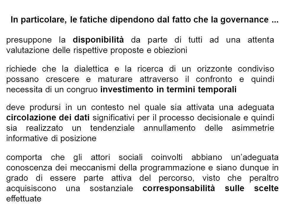 In particolare, le fatiche dipendono dal fatto che la governance ...
