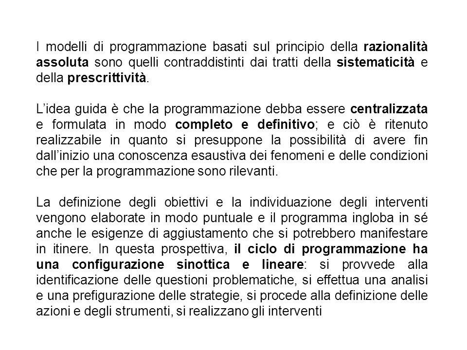 I modelli di programmazione basati sul principio della razionalità assoluta sono quelli contraddistinti dai tratti della sistematicità e della prescrittività.
