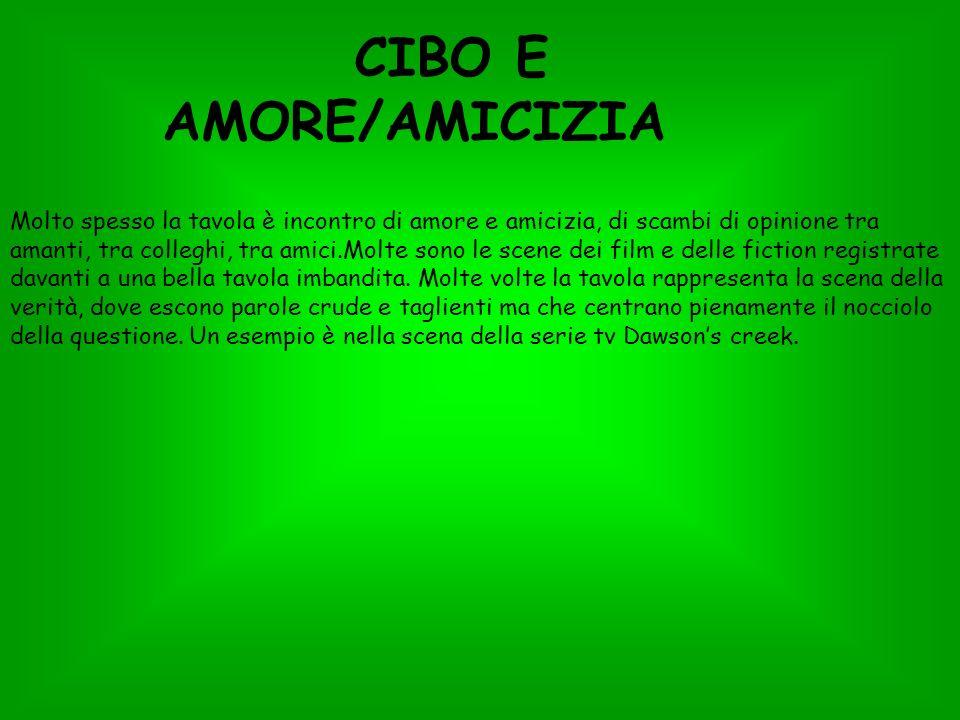 CIBO E AMORE/AMICIZIA
