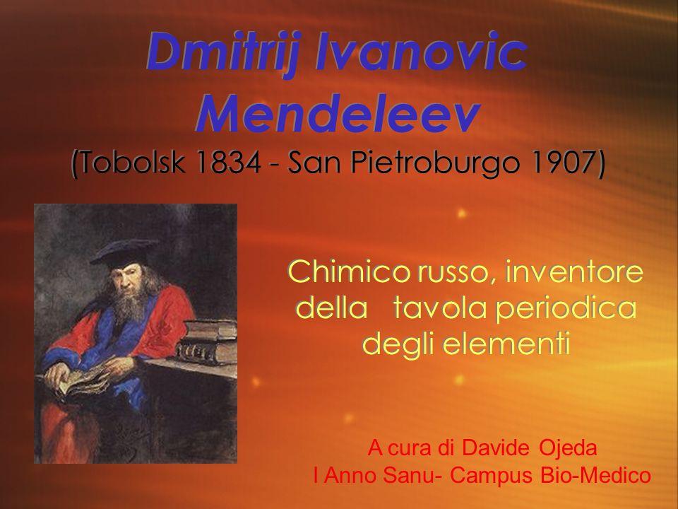 Dmitrij Ivanovic Mendeleev (Tobolsk 1834 - San Pietroburgo 1907)