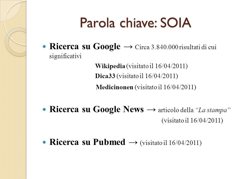 Parola chiave: SOIA Ricerca su Google → Circa 3.840.000 risultati di cui significativi. Wikipedia (visitato il 16/04/2011)