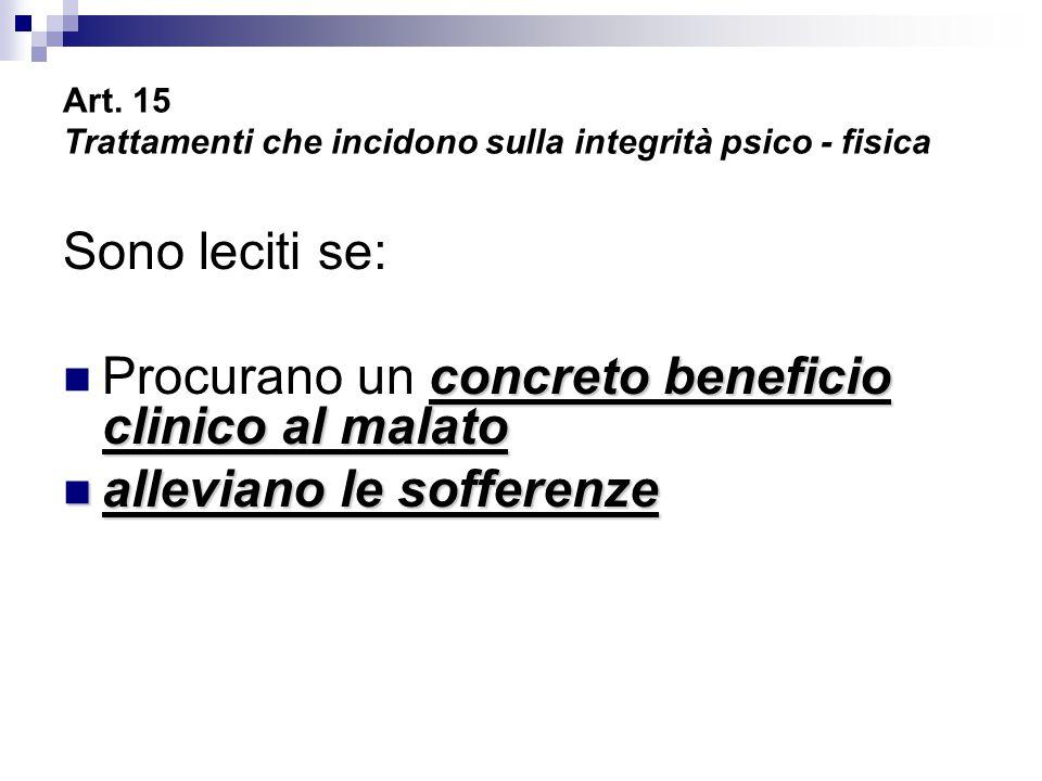 Art. 15 Trattamenti che incidono sulla integrità psico - fisica