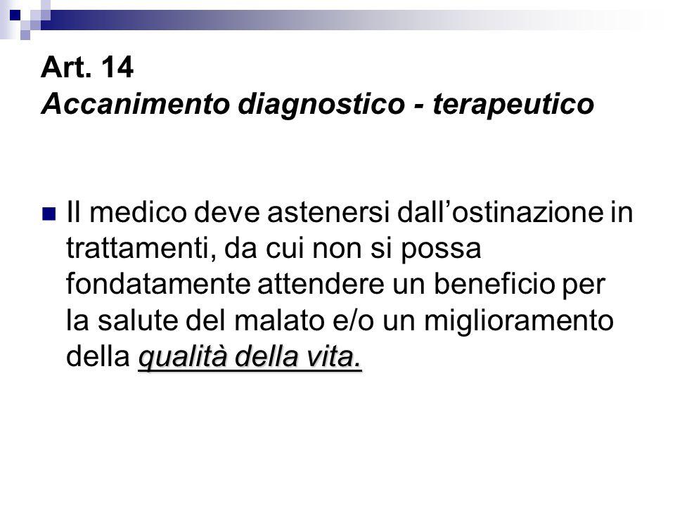Art. 14 Accanimento diagnostico - terapeutico