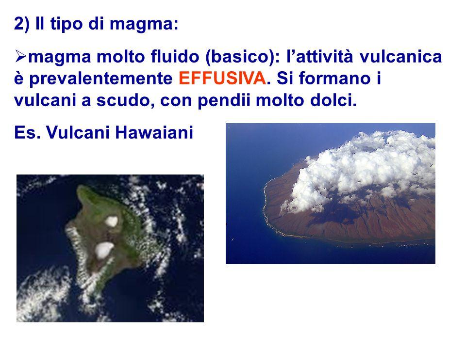 2) Il tipo di magma: