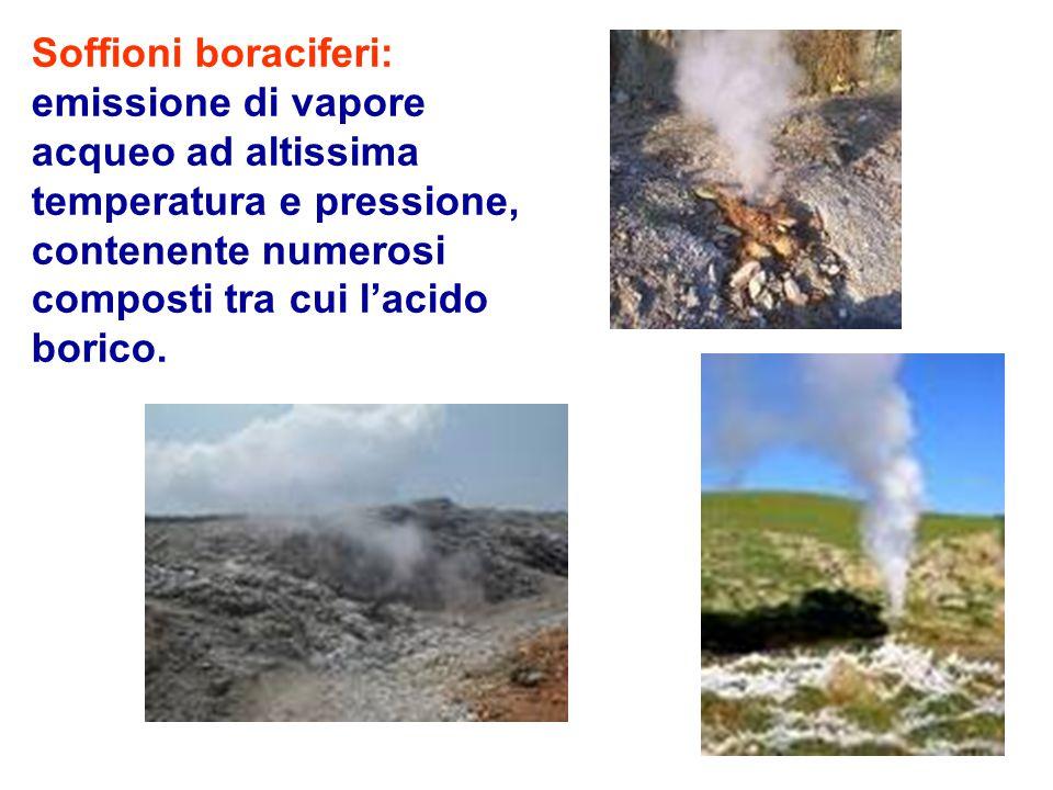 Soffioni boraciferi: emissione di vapore acqueo ad altissima temperatura e pressione, contenente numerosi composti tra cui l'acido borico.