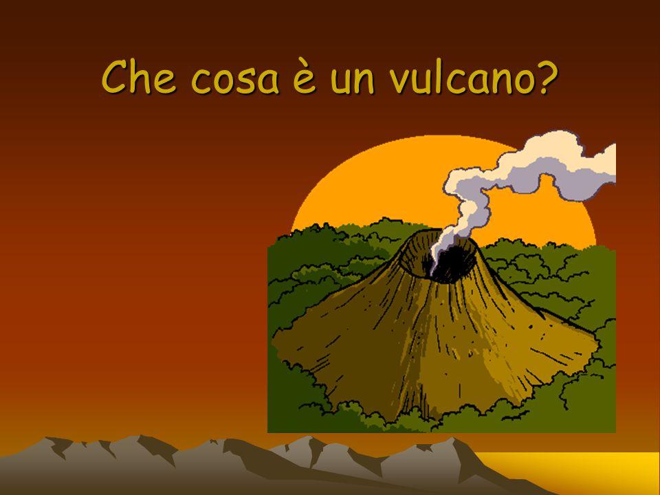 Che cosa è un vulcano