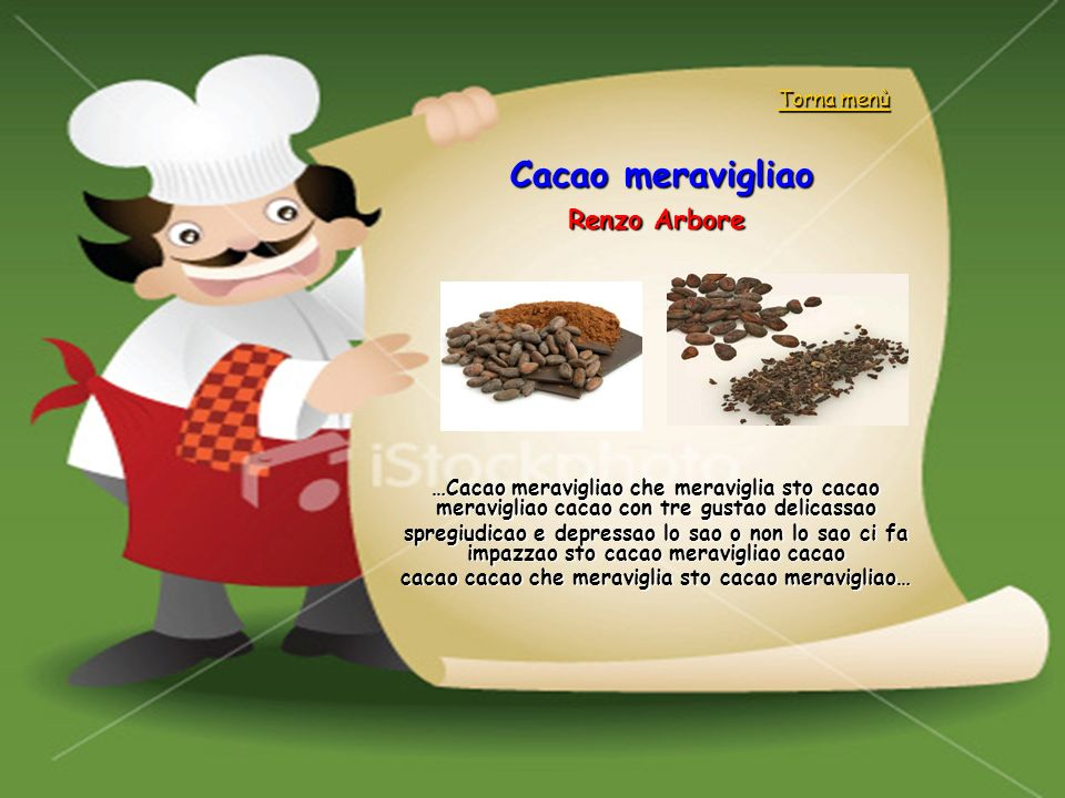 cacao cacao che meraviglia sto cacao meravigliao…