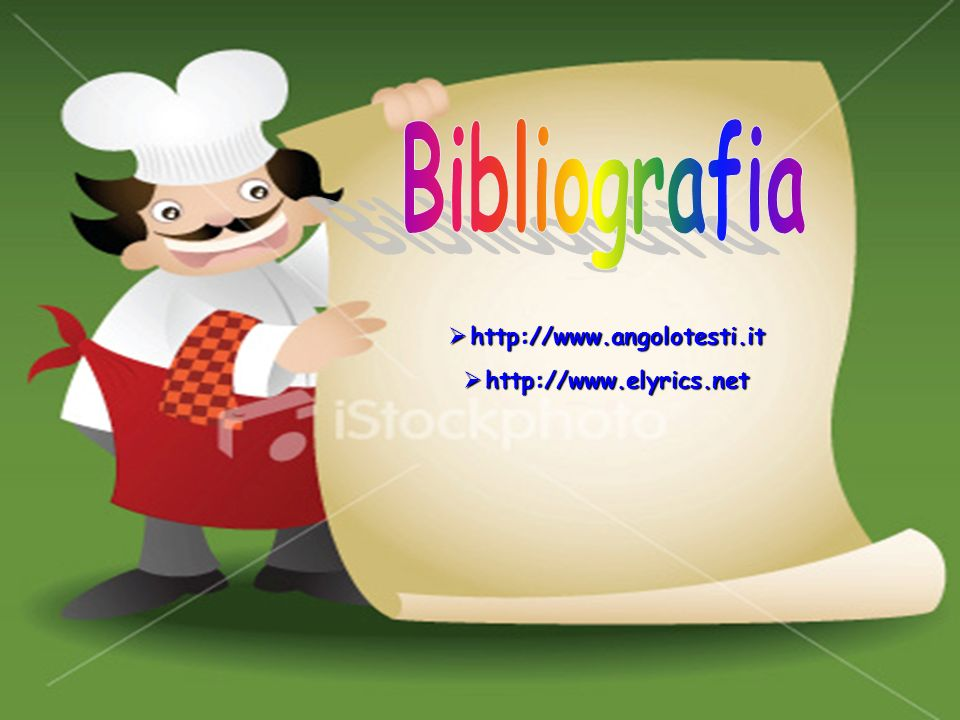 Bibliografia http://www.angolotesti.it http://www.elyrics.net