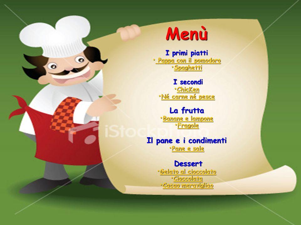 Menù La frutta Il pane e i condimenti Dessert I primi piatti I secondi