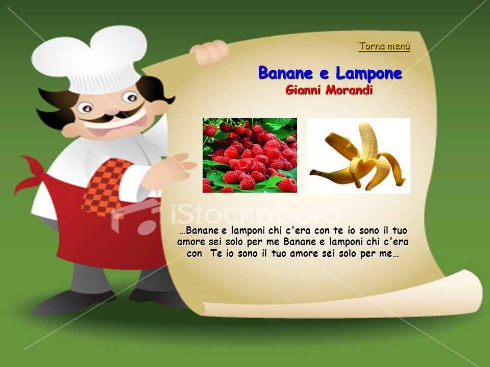 Banane e Lampone Gianni Morandi Torna menù