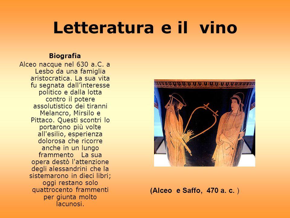 Letteratura e il vino (Alceo e Saffo, 470 a. c. ) Biografia