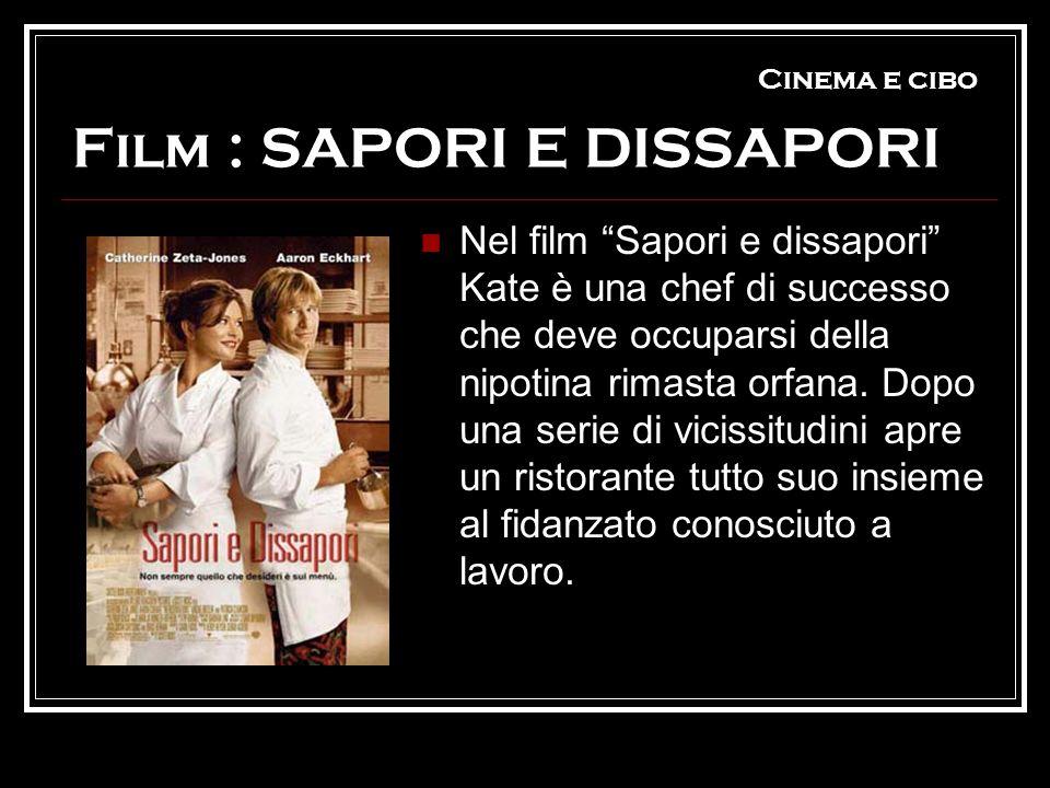Cinema e cibo Film : SAPORI E DISSAPORI