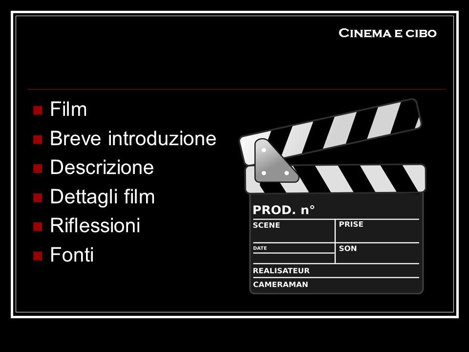 Film Breve introduzione Descrizione Dettagli film Riflessioni Fonti