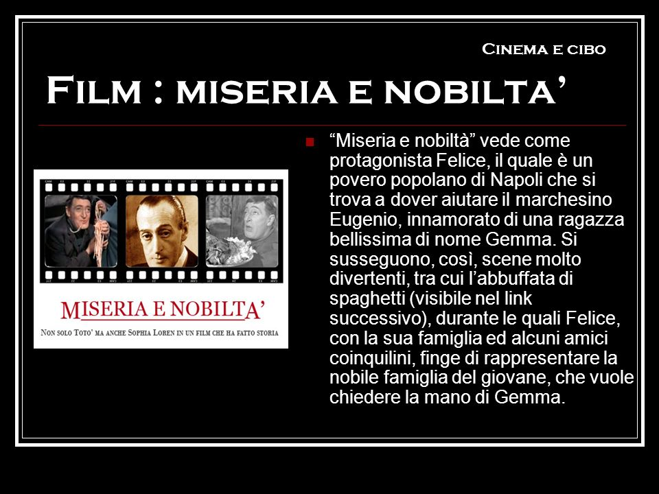 Cinema e cibo Film : miseria e nobilta'
