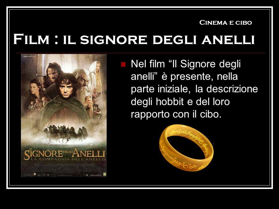 Cinema e cibo Film : il signore degli anelli
