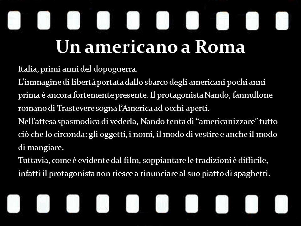 Un americano a Roma Italia, primi anni del dopoguerra.