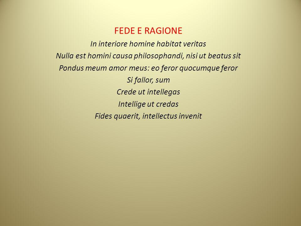 FEDE E RAGIONE In interiore homine habitat veritas