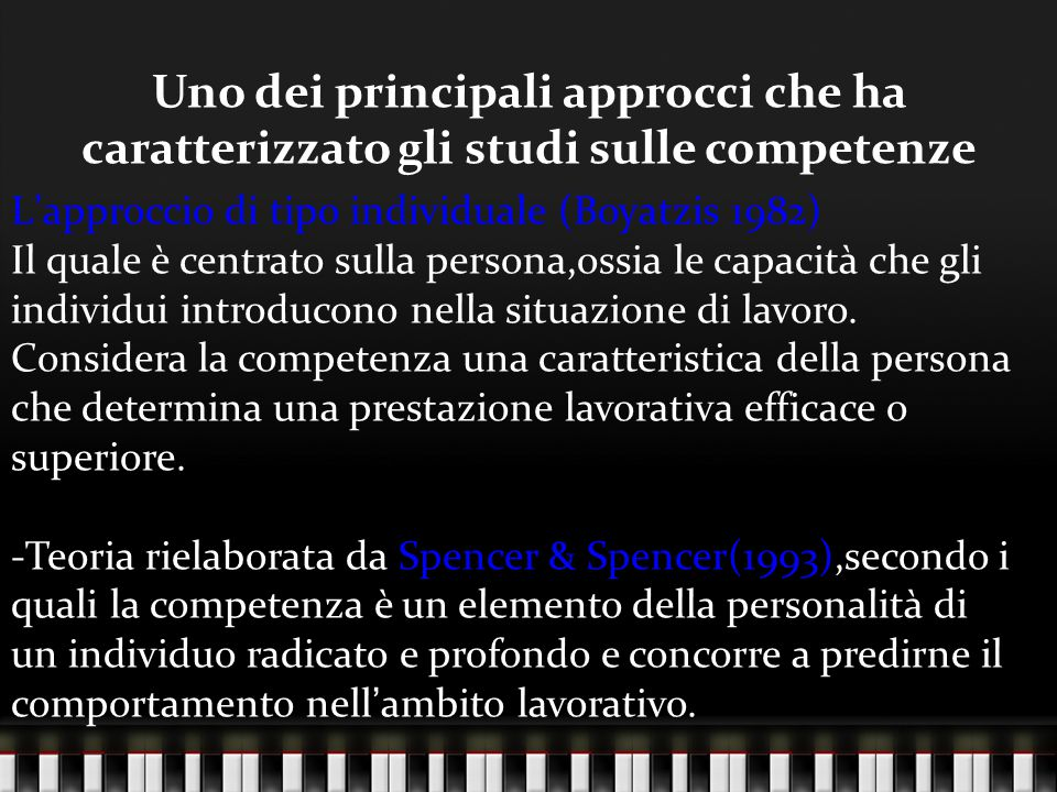 Uno dei principali approcci che ha caratterizzato gli studi sulle competenze