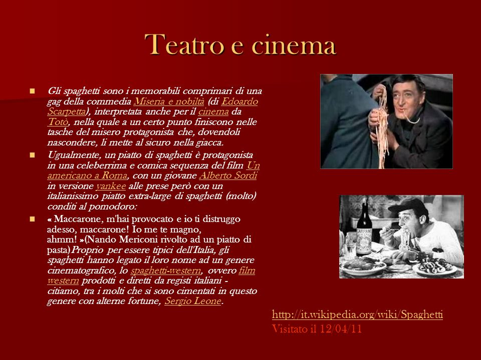 Teatro e cinema http://it.wikipedia.org/wiki/Spaghetti