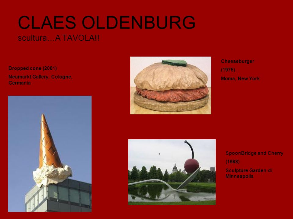 CLAES OLDENBURG scultura…A TAVOLA!!