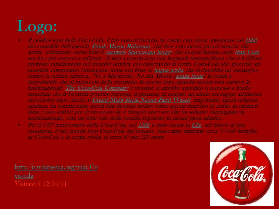 Logo: http://it.wikipedia.org/wiki/Coca-cola Visitato il 12/04/11