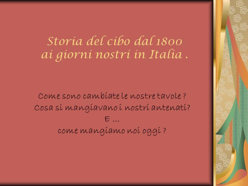 Storia del cibo dal 1800 ai giorni nostri in Italia .
