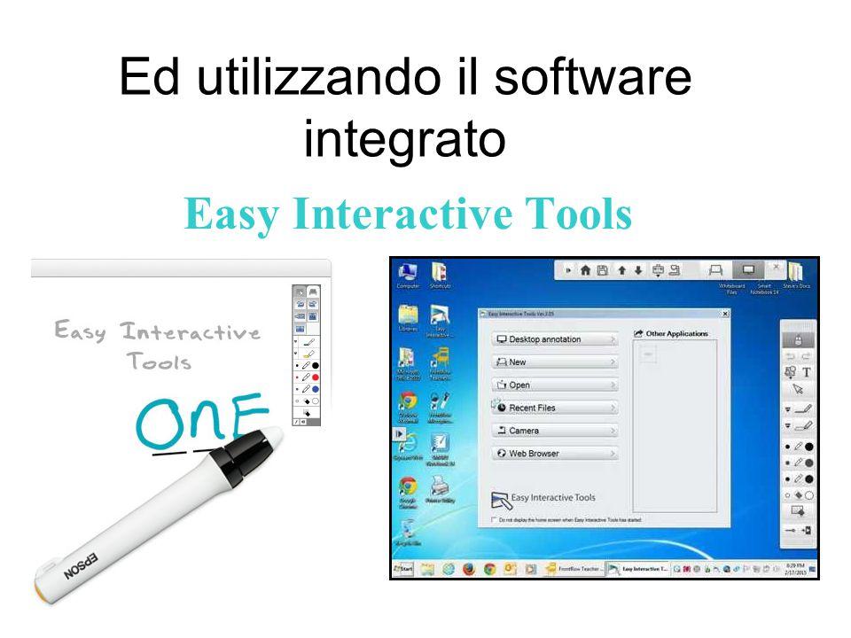 Ed utilizzando il software integrato