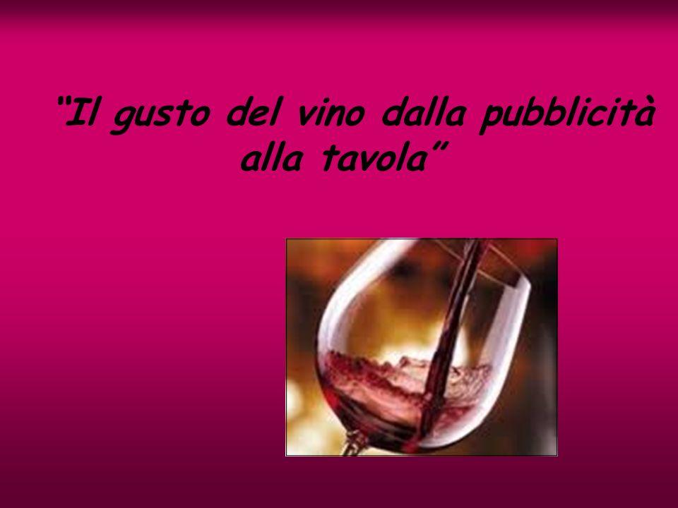 Il gusto del vino dalla pubblicità alla tavola