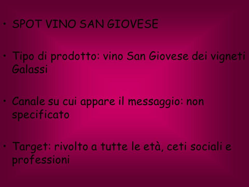 SPOT VINO SAN GIOVESE Tipo di prodotto: vino San Giovese dei vigneti Galassi. Canale su cui appare il messaggio: non specificato.