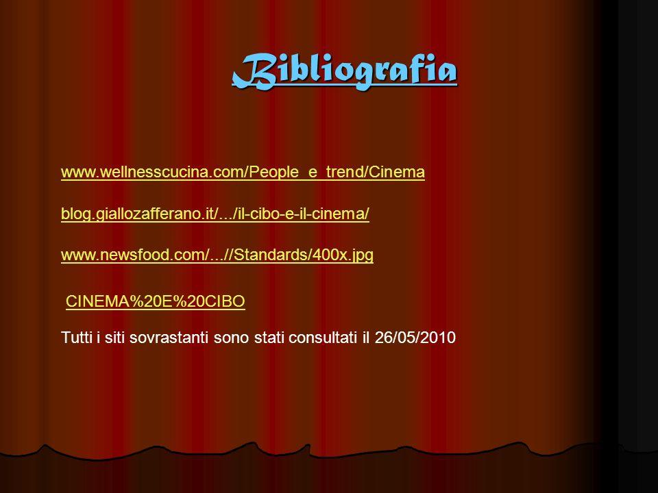 Bibliografia www.wellnesscucina.com/People_e_trend/Cinema