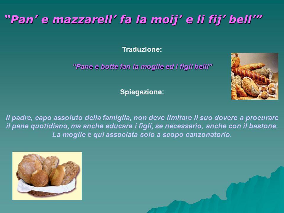 Pan' e mazzarell' fa la moij' e li fij' bell'