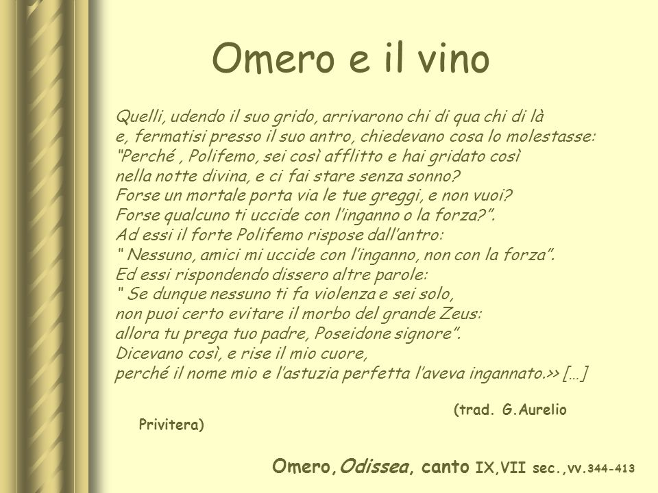 Omero e il vino Omero,Odissea, canto IX,VII sec.,vv.344-413