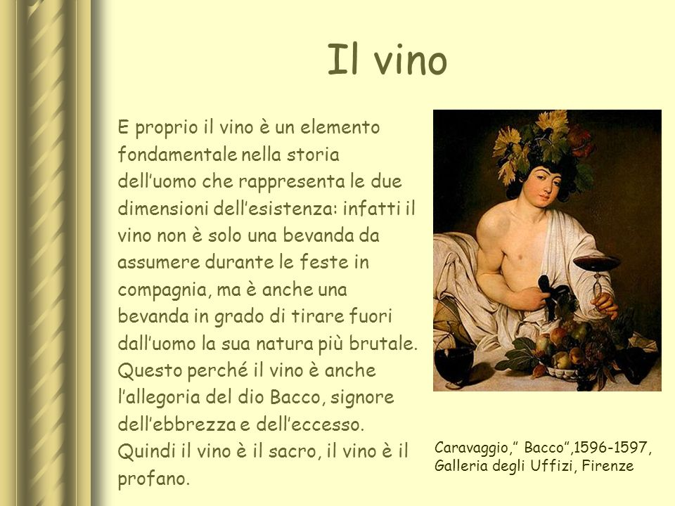 Il vino E proprio il vino è un elemento fondamentale nella storia