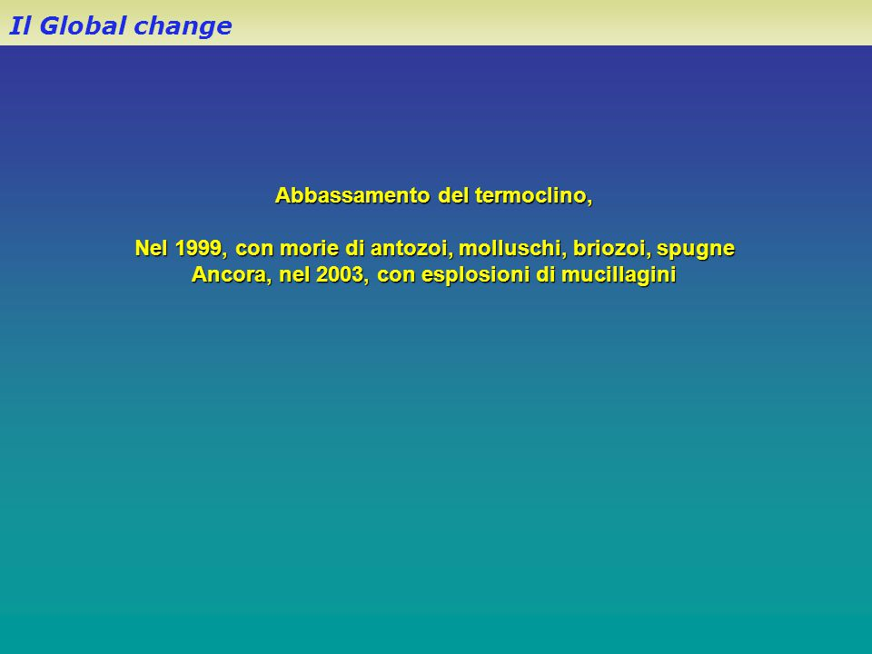 Il Global change Abbassamento del termoclino,