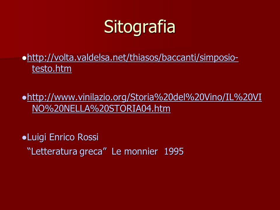 Sitografia●http://volta.valdelsa.net/thiasos/baccanti/simposio- testo.htm.