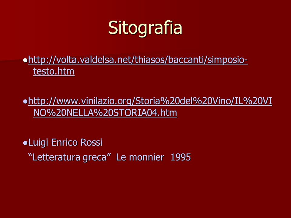 Sitografia ●http://volta.valdelsa.net/thiasos/baccanti/simposio- testo.htm.