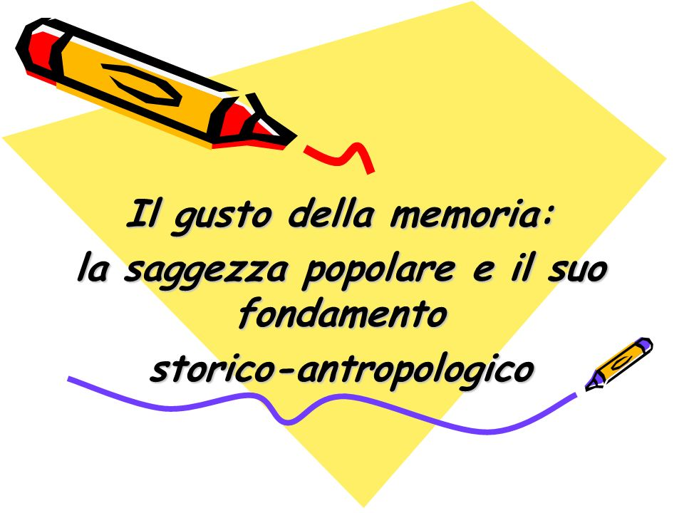 Il gusto della memoria: la saggezza popolare e il suo fondamento