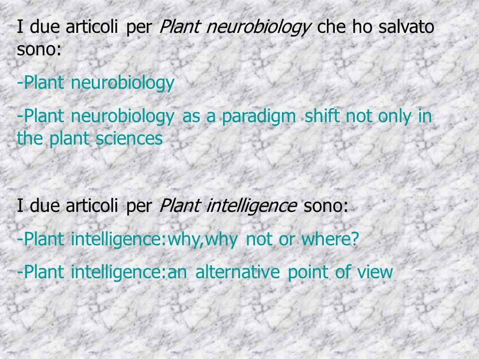 I due articoli per Plant neurobiology che ho salvato sono: