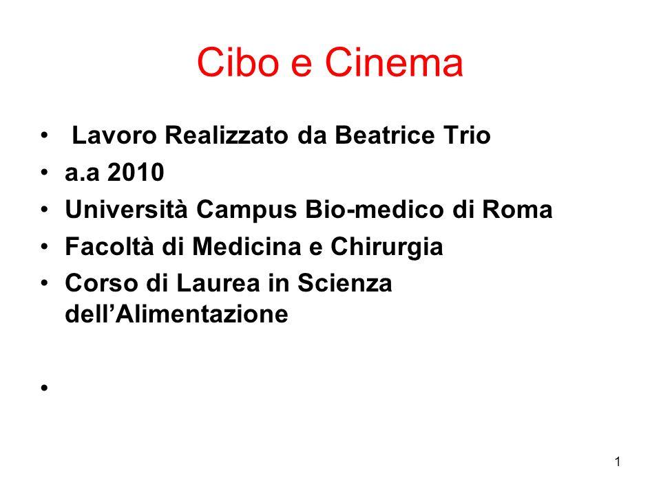 Cibo e Cinema Lavoro Realizzato da Beatrice Trio a.a 2010