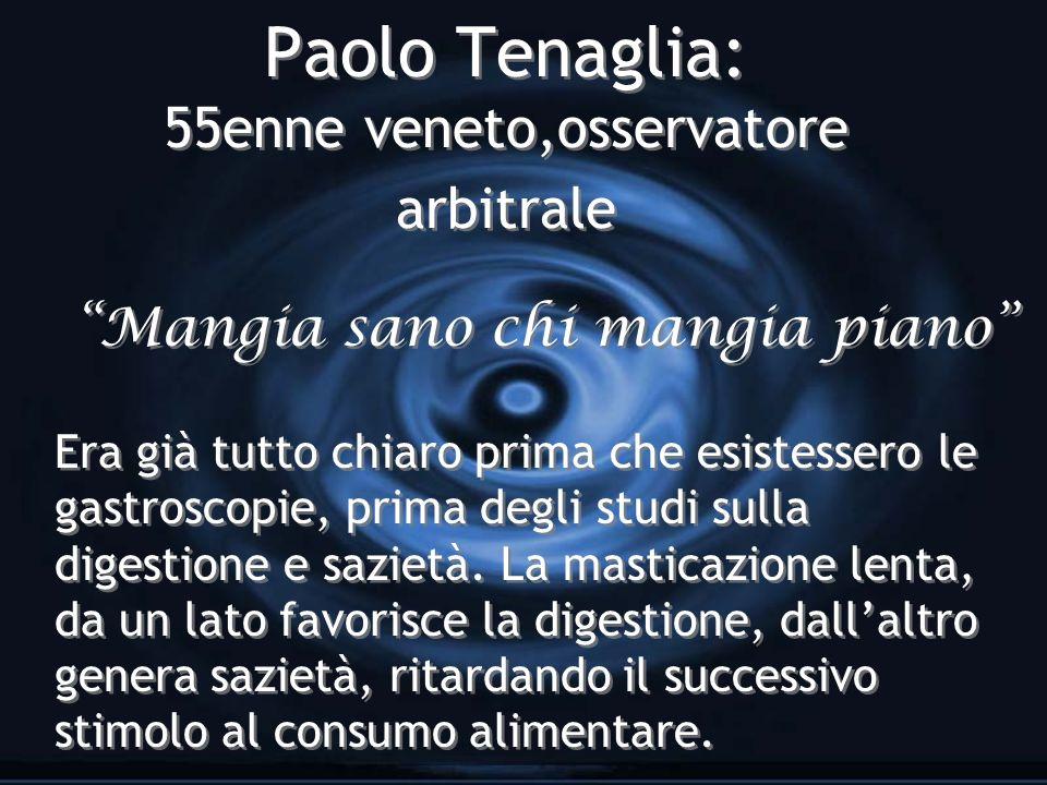 Paolo Tenaglia: 55enne veneto,osservatore arbitrale